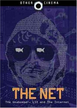 Net, The: The Unabomber, LSD and the Internet - Anarchivism